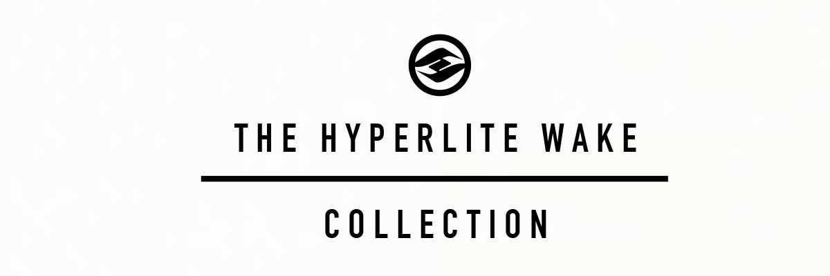 Hyperlite Wakeboards, Wakeboard Bindings, Wakeskates, Wake Surf Boards